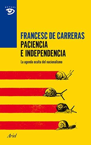 Paciencia e independencia: La agenda oculta del nacionalismo (Actual)