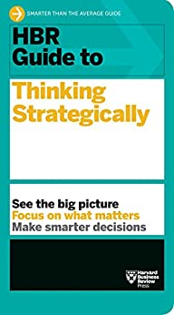 HBR Guide to Thinking Strategically (HBR Guide Series) by [Harvard Business Review]