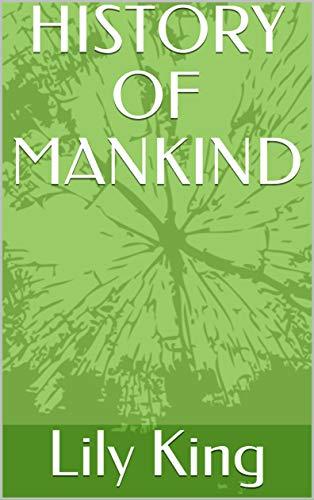 HISTORY OF MANKIND (English Edition)