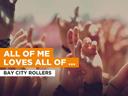 All Of Me Loves All Of You al estilo de Bay City Rollers 🔥