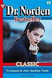 Dr. Norden Bestseller Classic 54 – Arztroman: Es begann in einer dunklen Nacht