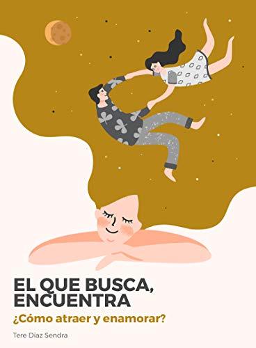 El que busca encuentra (Spanish Edition)