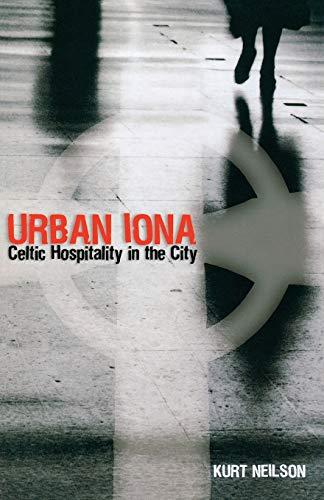 Urban Iona: Celtic Hospitality in the City