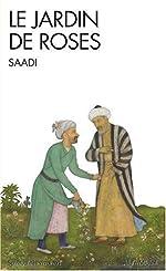 Le Jardin de roses - (Gulistan) de Saadi