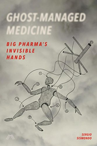 Ghost-Managed Medicine: Big Pharma's Invisible Hands