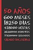 50 AÑOS SIENDO INCREIBLE: REGALO DE CUMPLEAÑOS ORIGINAL Y DIVERTIDO. DIARIO, CUADERNO DE NOTAS, APUNTES O AGENDA.
