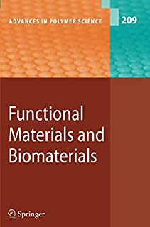 Functional Materials and Biomaterials (Advances in Polymer Science)