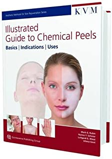 Illustrated Guide to Chemical Peels: Basics - Indications -