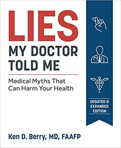 [By Dr. Ken Berry] Lies My Doctor T…