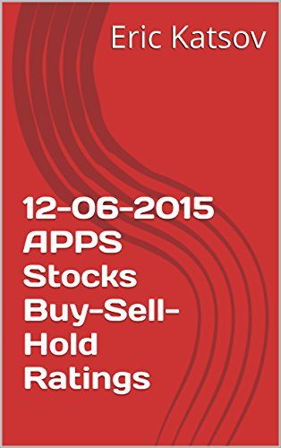 12-06-2015 APPS Stocks Buy-Sell-Hold Ratings (Buy-Sell-Hold+stocks iPhone app Book 1) (English Edition)