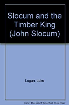 Slocum and the Timber King - Book #156 of the Slocum