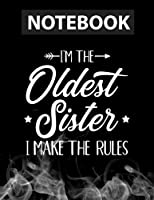 I'm the oldest sister i make the rules Journal Lined Notebook 8.5x11 inch