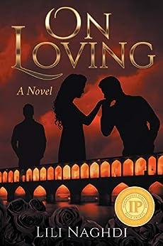 On Loving by [Lili Naghdi]