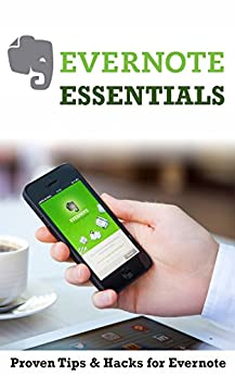 Evernote Essentials: Proven Tips & Hacks for Evernote by [Bill Gallagher]