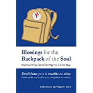Blessings for the Backpack of the Soul: Words of Inspiration for Pilgrims on the Way