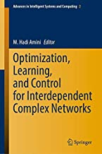 Optimization, Learning, and Control for Interdependent Complex Networks (Advances in Intelligent Systems and Computing)