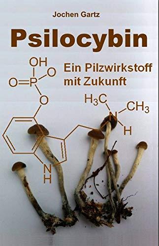 Psilocybin: Ein Pilzwirkstoff mit Zukunft