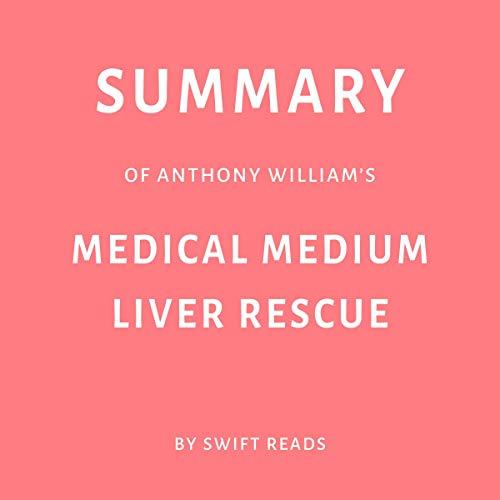 Summary of Anthony William's Medical Medium Liver Rescue audiobook cover art