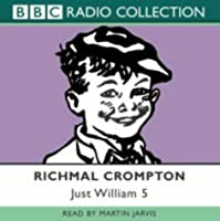 Just William Volume 5: (BBC Radio Collection)
