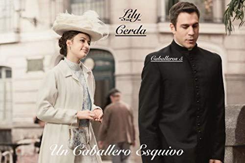 Caballero 5: Un Caballero Esquivo de Lily Cerda