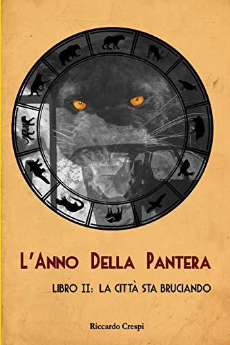 L'Anno Della Pantera - Libro II: La Città Sta Bruciando: 2