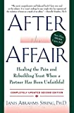 After the Affair Updated Second Edition Healing the Pain and Rebuilding Trust When a Partner Has Been Unfaithful