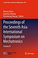 Proceedings of the Seventh Asia International Symposium on Mechatronics: Volume II (Lecture Notes in Electrical Engineering (589))