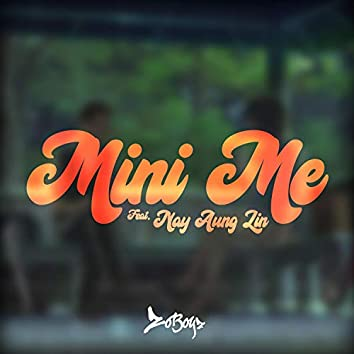 Mini Me (feat. Nay Aung Lin)