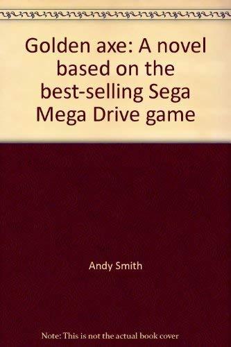 Golden axe: A novel based on the best-selling Sega Mega Drive game