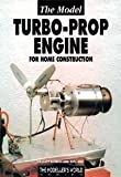 The Model Turbo-Prop Engine for Home Construction