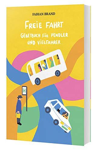 Freie Fahrt: Gebetbuch für Pendler und Vielfahrer