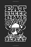 Eat Sleep Dive Silent Repeat: Rebreather Tauchen Geschenk Für Taucher Dina5 Liniert Notizbuch...