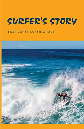 Surfer's Story: East Coast Surfing Tale: Journey Book (English Edition)
