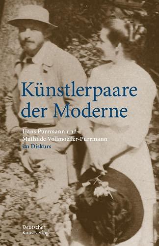 Künstlerpaare der Moderne: Hans Purrmann und Mathilde Vollmoeller-Purrmann im Diskurs (Edition Purr