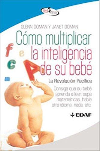 Como multiplicar la inteligencia de su bebe (Best Book) (Spanish Edition) by Glenn Doman (2014) Paperback