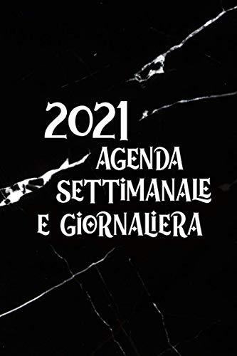Agenda Settimanale e Giornaliera 2021: A5 Calendario 2021 gennaio 2021 dicembre 2021 Pianificatore Mensile per appuntamenti 12 mesi, Planner Organizer per Appunti .. Marmo Nera