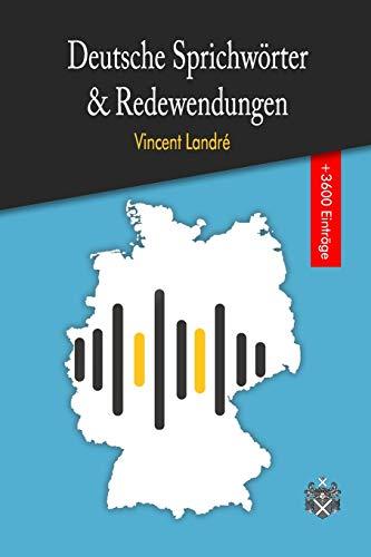 Deutsche Sprichwörter & Redewendungen: Das große Wörterbuch der deutschen Sprichwörter und Redewendungen