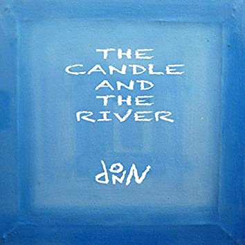 The Candle and the River