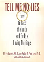 Tell Me No Lies: How to Face the Truth and Build a Loving Marriage