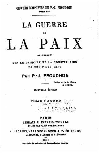 La Guerre et la Paix, Recherches sur le Principe et la Constitution du Droit des Gens