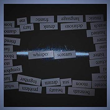 Whisper, Scream