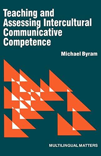 Teaching and Assessing Intercultural Communicative...