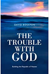 Trouble With God, The: Building the Republic of Heaven Paperback