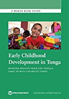 Early Childhood Development in Tonga: Baseline Results from the Tongan Early Human Capability Index (World Bank Study)