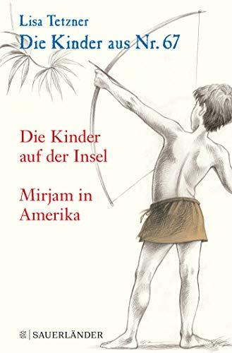 Die Kinder aus Nr. 67: Die Kinder auf der Insel / Mirjam in Amerika