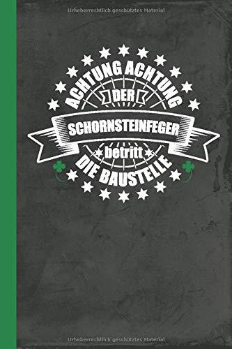 Achtung Achtung der Schornsteinfeger betritt die Baustelle: Notizbuch Kladde