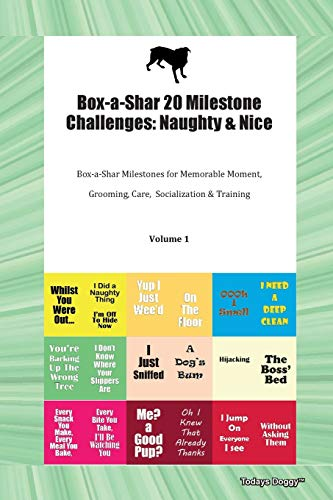Box-a-Shar 20 Milestone Challenges: Naughty & Nice Box-a-Shar Milestones for Memorable Moment, Grooming, Care, Socialization & Training Volume 1
