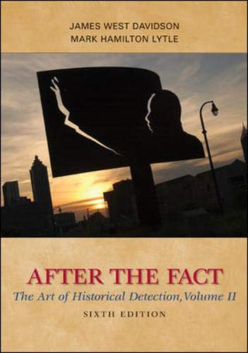 After the Fact: The Art of Historical Detection, Volume II: 2