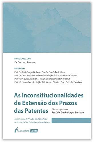 Inconstitucionalidades Da Extensão Dos Prazos Das Patentes, As - 2021