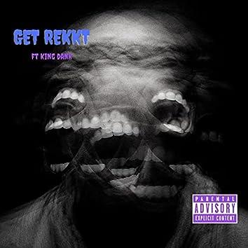 GET REKKT (feat. King Dank)